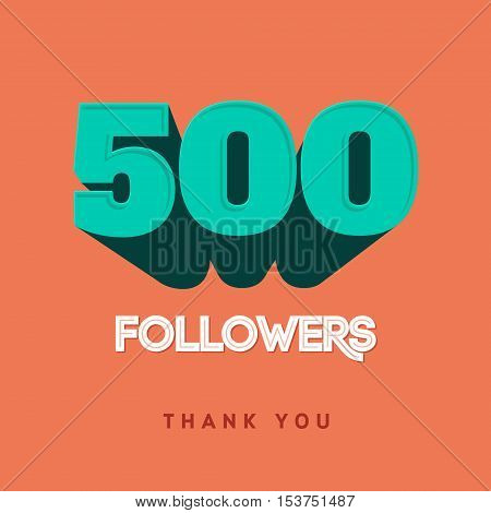 Vector thanks design template for network friends and followers. Thank you 500. Image Social Networks. Web user celebrates a large number of subscribers or