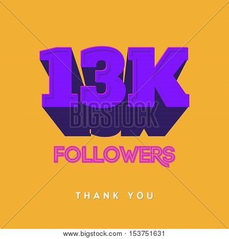 Vector thanks design template for network friends and followers. Thank you 13 000 followers card. Image for Social Networks. Web user celebrates a large number of subscribers or followers