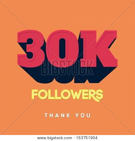 Vector thanks design template for network friends and followers. Thank you 30 000 followers card. Image for Social Networks. Web user celebrates a large number of subscribers or followers