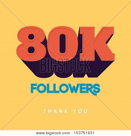 Vector thanks design template for network friends and followers. Thank you 80 000 followers card. Image for Social Networks. Web user celebrates a large number of subscribers or followers