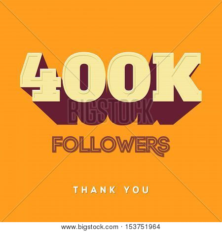Vector thanks design template for network friends and followers. Thank you 400 K followers card. Image for Social Networks. Web user celebrates a large number of subscribers or followers