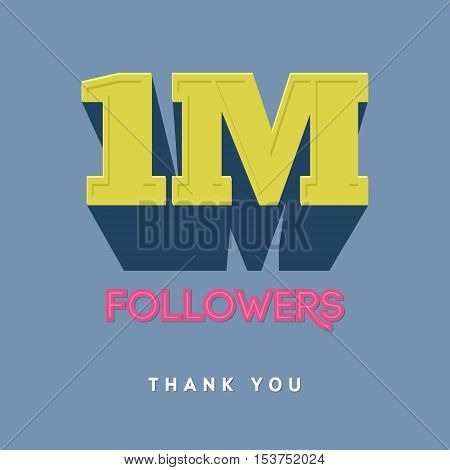 Vector thanks design template for network friends and followers. Thank you 1 M followers card. Image for Social Networks. Web user celebrates a large number of subscribers or followers
