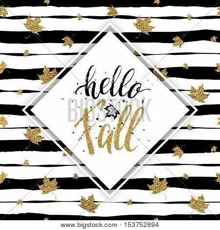 Hello fall - gold text with maple on seamless striped background with gold autumn maples leaves, golden lettering on autumnal linear background with leaf, shiny vector for poster, card, print