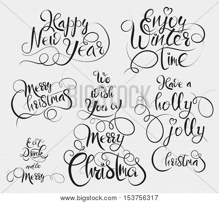 Have a Holly Jolly Christmas Enjoy winter time Eat and drink and be merry Merry Christmas and Happy New Year greeting card. Set of calligraphy phrases.