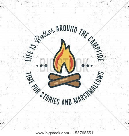 Camping logo design with typography and travel elements - bonfire. Vector text - life is better around the campfire. Nice for prints, tee design. Vector.
