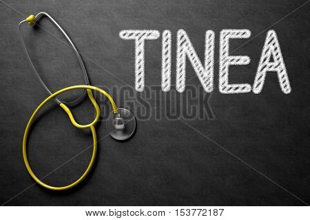 Tinea. Medical Concept, Handwritten on Black Chalkboard. Top View Composition with Chalkboard and Yellow Stethoscope. Medical Concept: Tinea - Medical Concept on Black Chalkboard. 3D Rendering.