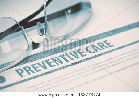 Preventive Care - Printed Diagnosis on Blue Background and Spectacles Lying on It. Medical Concept. Blurred Image. 3D Rendering.
