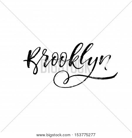 Brooklyn vector phrase. District of New York. Ink illustration. Modern brush calligraphy. Isolated on white background.