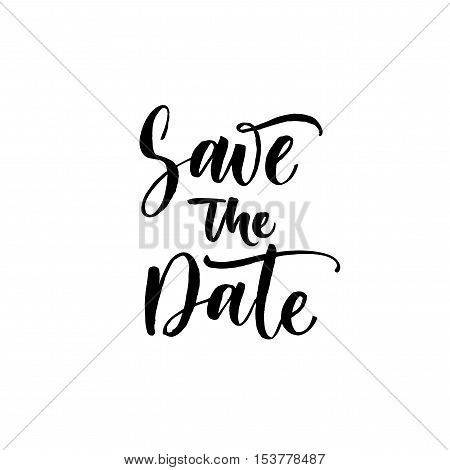 Save the date card. Hand drawn wedding phrase. Ink illustration. Modern brush calligraphy. Isolated on white background.