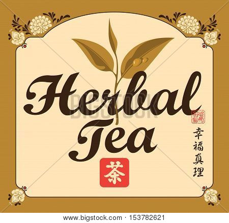 Herbal tea label with a leaf and chinese ornament. Hieroglyphics Tea Happiness Truth