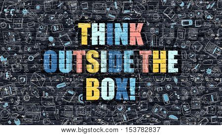 Think Outside the Box. Multicolor Inscription on Dark Brick Wall with Doodle Icons. Think Outside the Box Concept in Modern Style. Think Outside the Box Business Concept.