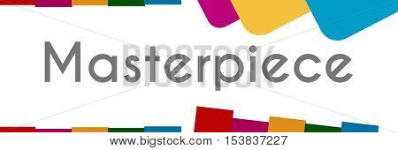 Masterpiece text written over colorful abstract background.