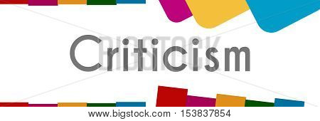 Criticism text written over abstract colorful background.