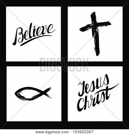 Christian symbols. Inscriptions made by hand Believe, Jesus Christ.