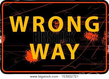 Wrong Way grunge sign or symbol, vector illustration