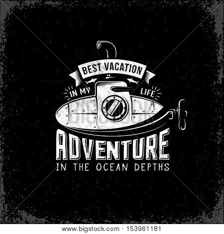 Vintage retro submarine with raised periscope. Adventure logo emblem poster in grunge style. Texture on separate layers and can be easily disabled.