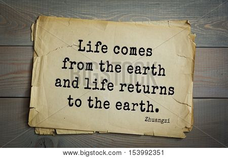 Top 10 quotes by Chuang Tzu - Chinese philosopher presumably the IV century BC. e. Warring States era.  Life comes from the earth and life returns to the earth.