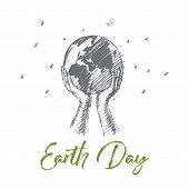 Vector hand drawn Earth day concept sketch. Human hands holding globe with background of stars. Lettering Earth day poster