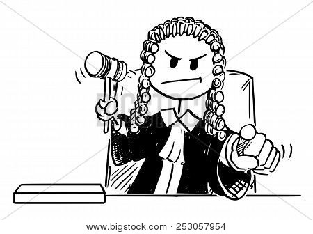 Cartoon Stick Drawing Conceptual Illustration Of Angry Judge Holding Gavel Or Hammer And Pointing Hi