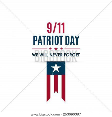 9/11 Patriot Day Banner. Usa Patriot Day Card. September 11, 2001. We Will Never Forget You. Vector