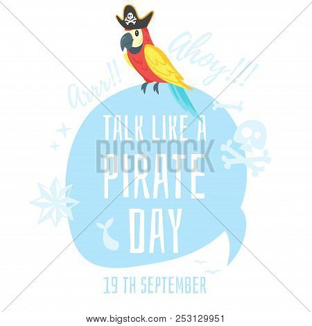 Vector Cartoon Style Talk Like A Pirate Greeting Card Template With Parrot. White Background.
