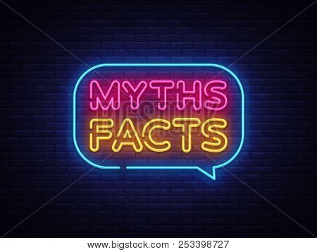 Myths Facts Neon Text Vector. Myths Facts Neon Sign, Design Template, Modern Trend Design, Night Neo