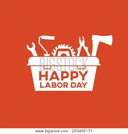 Happy Labor Day Banner. Tool Box With Tools And Greeting Text. Red Background.