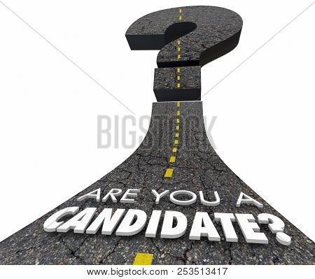 Are You a Candidate Finalist Under Consideration Question Mark Road 3d Illustration