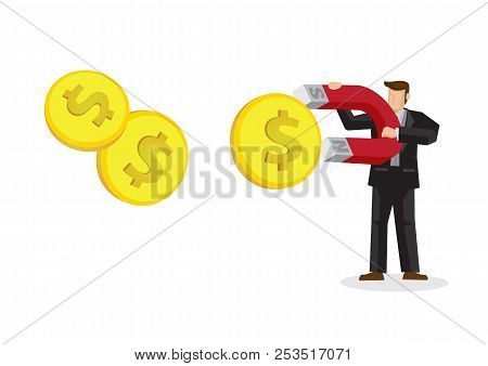 Businessman Attracts Money With A Large Money Magnet. Concept Of Cash Attraction. Vector Illustratio