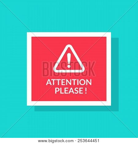 Attention Please Concept Vector Illustration Of Important Announcement. Red Sign And Banners To Pay
