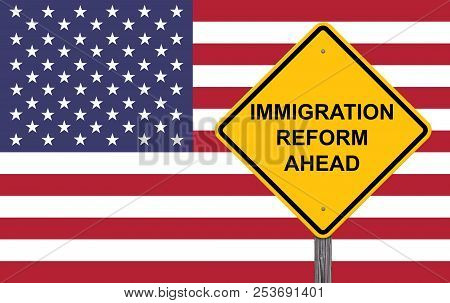 Immigration Reform Ahead Caution Sign With Flag Background