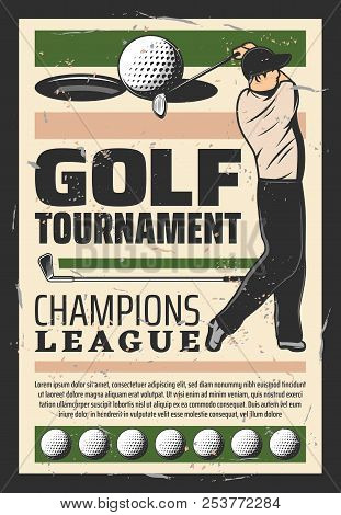 Golf Tournament Announcement Retro Poster. Vector Vintage Design Of Player Man With Golf Stick And B