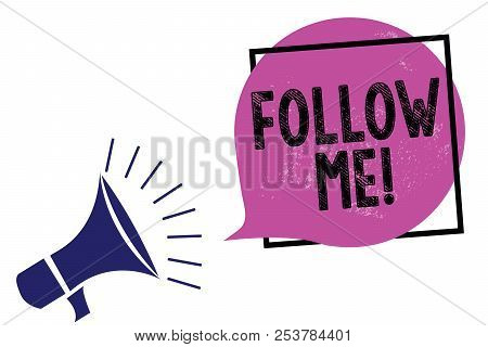 Handwriting text Follow Me. Concept meaning Inviting a person or group to obey your prefered leadership Megaphone loudspeaker speaking loud screaming frame purple speech bubble. poster
