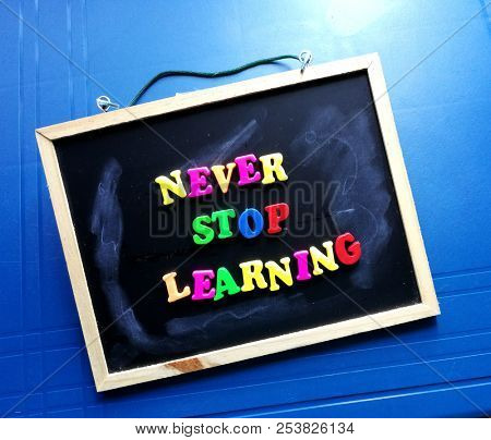 Motivational quote, never stop learning