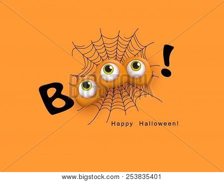 Happy Halloween Festive Design Boo With 3d Funny Eyes, Spiderweb And Text On The Orange Background W