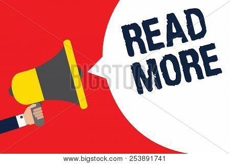 Text Sign Showing Read More. Conceptual Photo Provide More Time Or Thorough Reading For A Specific T