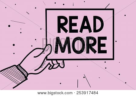 Word Writing Text Read More. Business Concept For Provide More Time Or Thorough Reading For A Specif