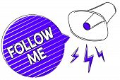 Writing note showing Follow Me. Business photo showcasing Inviting a person or group to obey your prefered leadership Megaphone loudspeaker blue speech bubble stripes important message. poster
