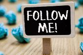 Text sign showing Follow Me. Conceptual photo Inviting a person or group to obey your prefered leadership Blackboard crumpled papers several tries mistake not satisfied wooden floor. poster