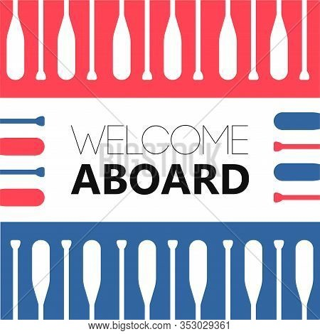 Welcome Aboard Home Template Poster With Oar Boat Silhouette. Sport Kayak Symbol. Printable Vector I