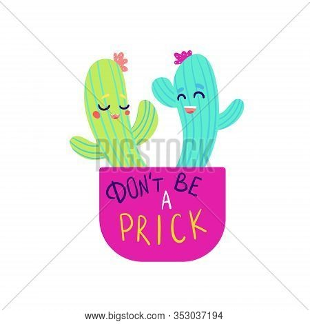 Dont Be A Prick Cactus Couple. Cute Cacti Vector Illustration