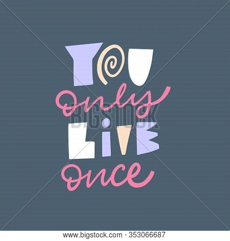 You Only Live Once. Motivation Lettering Phrase. Isolated On Blue Background.