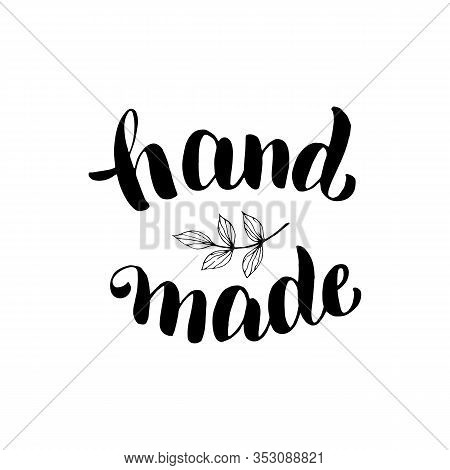 Hand Made Handwritten Lettering Text. Hand Made Product Font Design. Sticker, Label, Tag, Package Ty