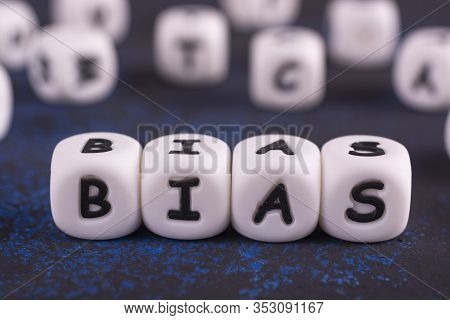 Bias - Word From White Blocks With Black Letters, Personal Opinions Prejudice Bias Concept, Random L