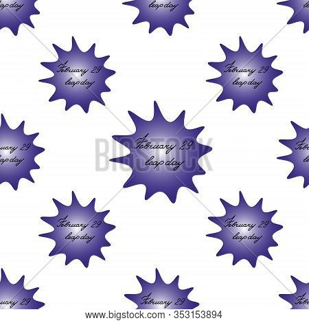 Blot Seamless Pattern With The Inscription February 29 Leap Day. Violet Spot With Black Text On An I
