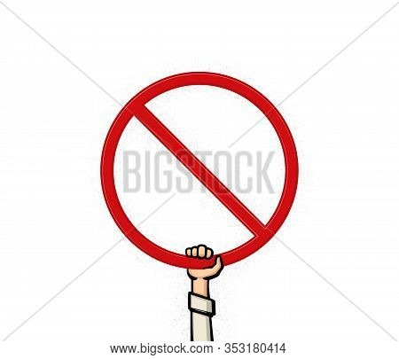 A Hand Holding A Prohibition Sign. Sign Of Prohibition, Forbidden, Warning, Ban And Stop. Vector Ill