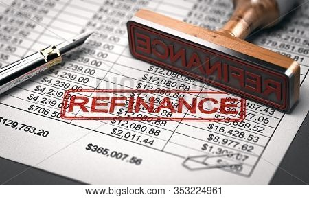 3d Illustration Of A Rubber Stamp With The Word Refinance Over A Mortgage Lender Rate Sheet. Debt Co
