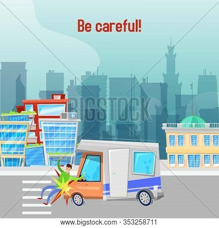 Car Accident On Road In City Vector Illustration. Be Careful Placard.the Driver Did Not See Pedestri