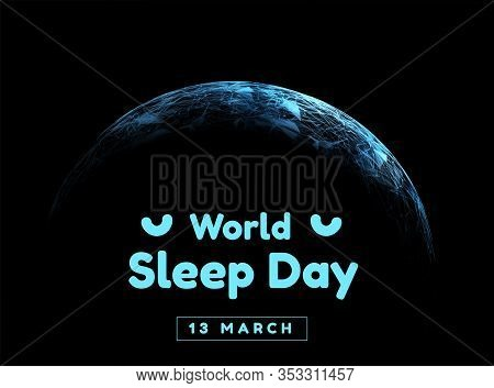 World Sleep Day. Event That Takes Place Annually. The Celebration Of Sleep And A Call To Action To S