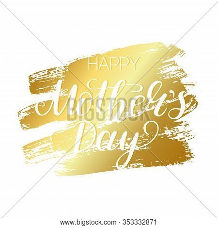 Happy Mothers Day Typography Text On Golden Hand Writing Ink Background. Template Card With Celebrat